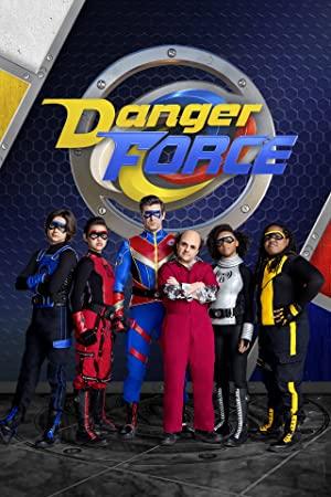 Watch Danger Force: Season 1 Online Watch Full Danger